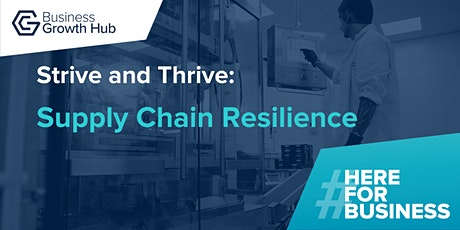Strive and Thrive - Supply Chain Resilience tickets