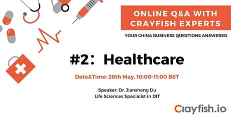 Online Q&A with Crayfish Experts #2: China Healthcare tickets