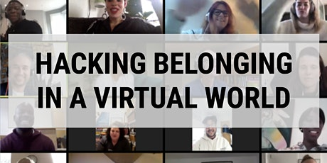 Hacking Belonging in a Virtual World tickets