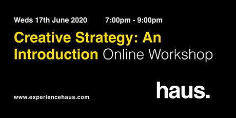 Creative Strategy - An Introduction. Online Workshop by Experience Haus. tickets