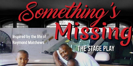 Something's Missing  - Stage Play tickets