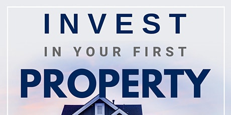 How to Invest in Your First Property | Private Webinar tickets