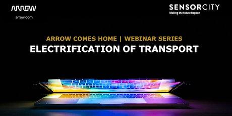 Arrow Comes Home Webinar - Electrification of Transport tickets