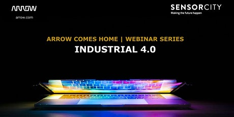 Arrow Comes Home Webinar - Industrial 4.0 entradas