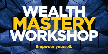 Wealth Mastery Workshop [LIVE Webinar] tickets