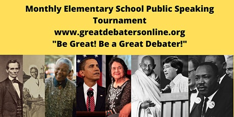 Elementary School Student Monthly Public Speaking Tournament (Free) tickets