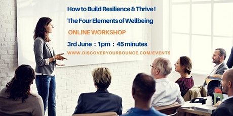 How to Build Resilience and Thrive - The Four Elements of Wellbeing tickets