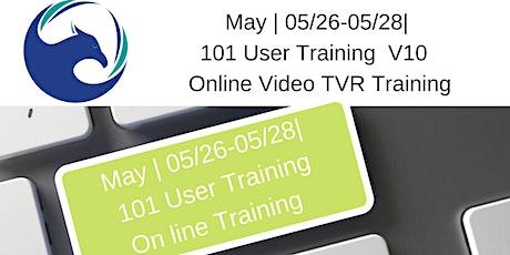 May   05/26-05/28  101 User Training  V10    Online Video TVR Training tickets