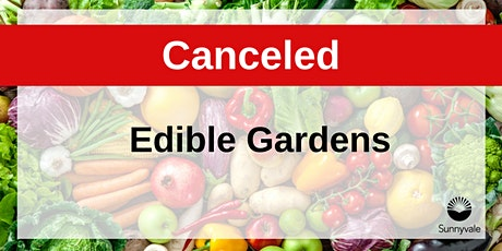 Canceled: Edible Gardens tickets