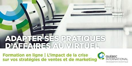 SÉRIE Adapter ses processus d'affaires au virtuel -  L'impact de la COVID-19 sur vos stratégies de ventes et de marketing billets