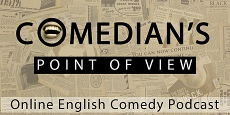 Comedian's Point of View - Online English Comedy Show tickets