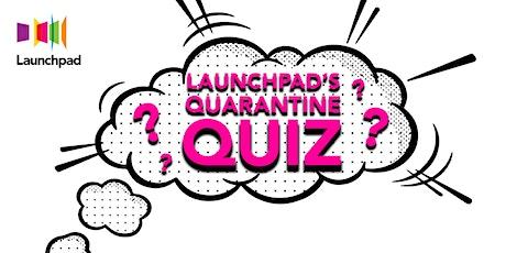 Launchpad's Quarantine Quiz! tickets