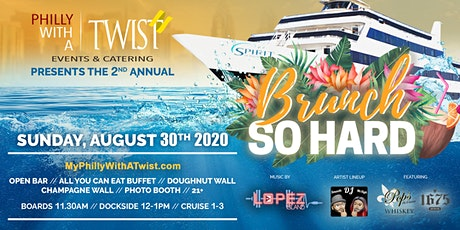 2nd Annual Brunch So Hard Boat Party Hosted by Philly with a Twist tickets