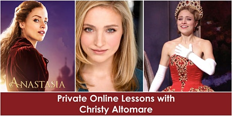 Private Online Lessons with ANASTASIA Star, Christy Altomare tickets