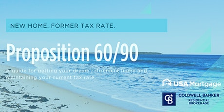 Proposition 60/90: New Home. Same Tax Rate. tickets