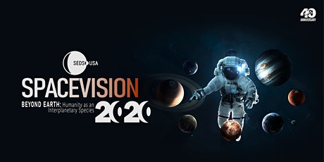 SpaceVision 2020 Beyond Earth: Humanity as an Inte tickets