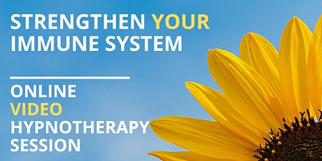 STRENGTHEN YOUR IMMUNE SYSTEM - Hypnotherapy for Cancer Patients tickets