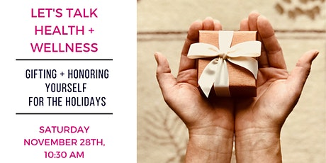 Let's Talk Health + Wellness, Honoring Yourself tickets