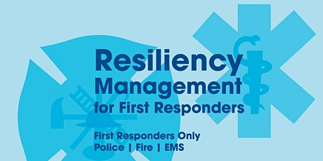 Resiliency Management for First Responders tickets