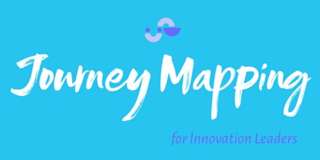 Journey Mapping for Innovation Leaders, a Sharehold Workshop tickets