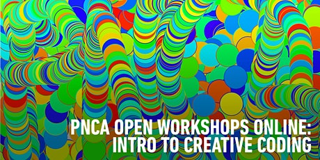 PNCA Open Online Workshops: Intro to Creative Coding tickets