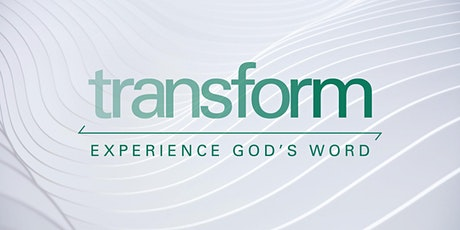 Transform: Experience God's Word tickets