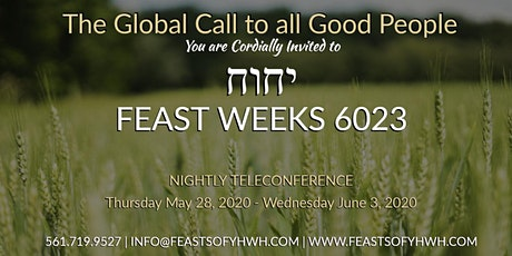 The Global Call To all Good People, יהוה Feast of Weeks 6023 tickets
