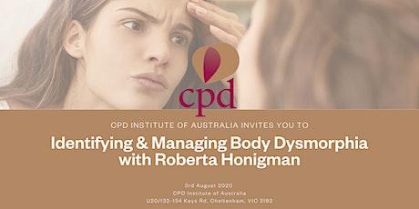 Identifying & Managing Body Dysmorphia with Roberta Honigman tickets
