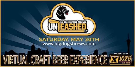 BIG DOG'S UNLEASHED! ONLINE BEER EVENT 053020  tickets