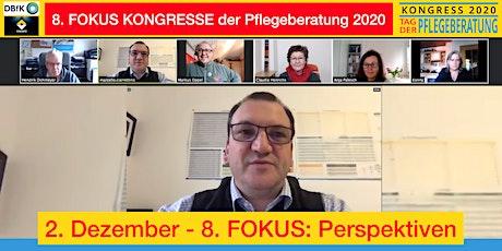 8. FOKUS KONGRESS der Pflegeberatung - FOKUS: Perspektiven Tickets