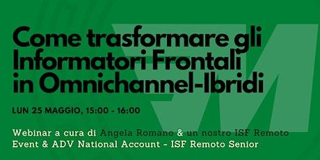 Come trasformare gli Informatori Frontali in Omnichannel-Ibridi biglietti