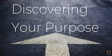 FREE Webinar: Discovering Your Purpose tickets