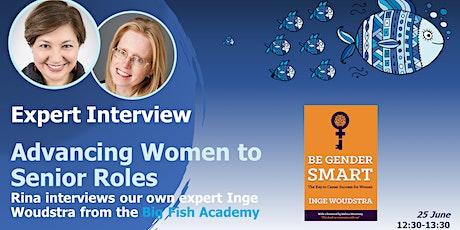 D&I EXPERT INTERVIEW: Advancing Women to Senior Levels tickets
