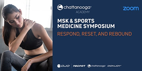 MSK & Sports Medicine Symposium. Event #4.  Respond, Reset, and Rebound tickets