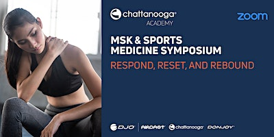 MSK & Sports Medicine Symposium. Event #5.  Respond, Reset, and Rebound