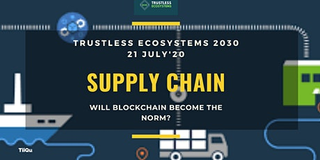 Supply chain: will blockchain become the norm? | WEBINAR tickets