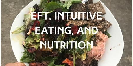 EFT + Intuitive Eating + Nutrition Series tickets
