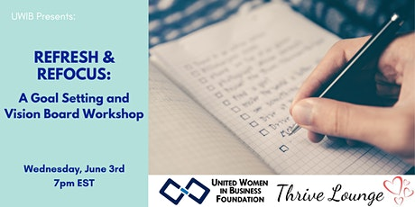 UWIB Presents: Refresh & Refocus - A Goal Setting and Vision Board Workshop tickets