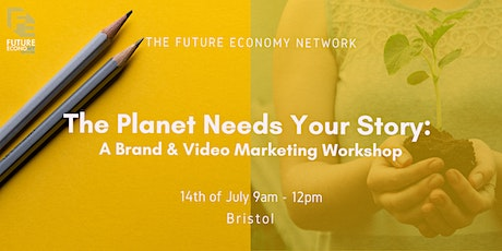The Planet Needs Your Story: A Brand & Video Marketing Workshop tickets