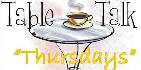 """Table Talk Thursdays"" tickets"