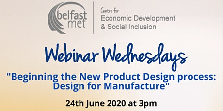 Webinar Wednesdays - The New Product Design process for Manufacture tickets