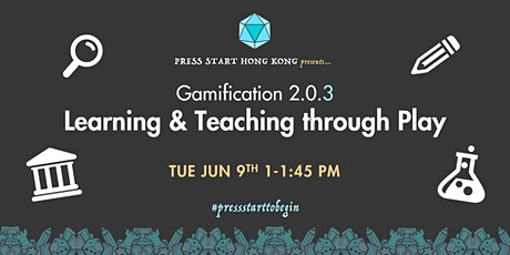 Gamification 2.0.3: Learning and Teaching through Play tickets