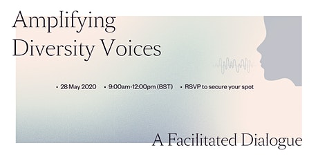 Diversity & Inclusion: Amplifying Diversity Voices - A Facilitated Online Dialogue tickets