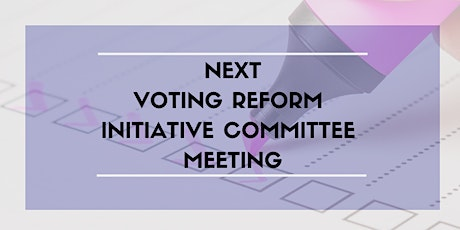 REMOTE: Voting Reform Initiative Committee June Meeting tickets