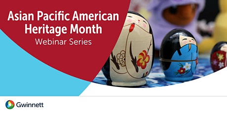 2020 Asian Pacific American Heritage Month Webinar Series tickets