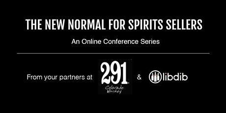THE NEW NORMAL FOR SPIRITS SELLERS tickets