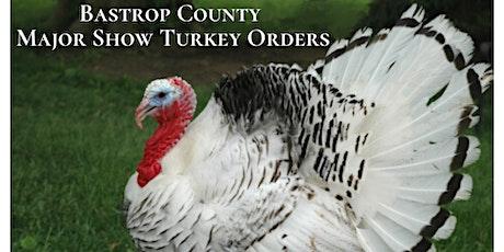 Bastrop County Major Turkey Orders tickets