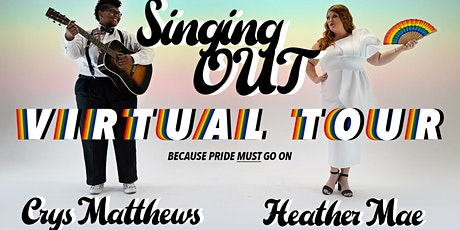 The Singing OUT *VIRTUAL* Tour: Heather Mae & Crys Matthews tickets