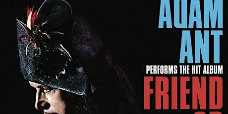 Adam Ant: Friend or Foe  - please note new date tickets