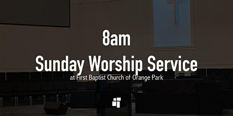 First Baptist Church of Orange Park 8am Sunday Worship Service tickets
